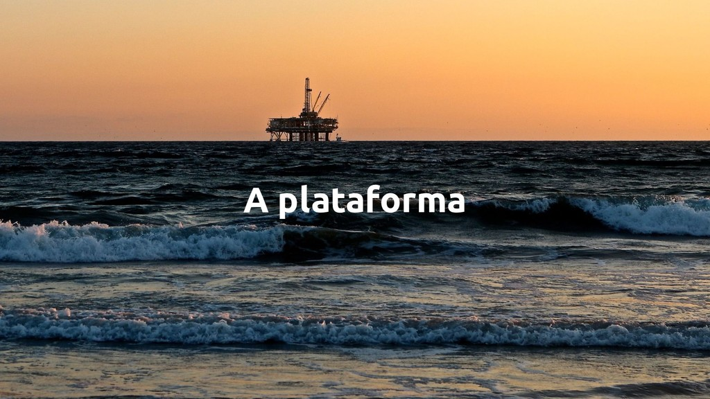 A plataforma