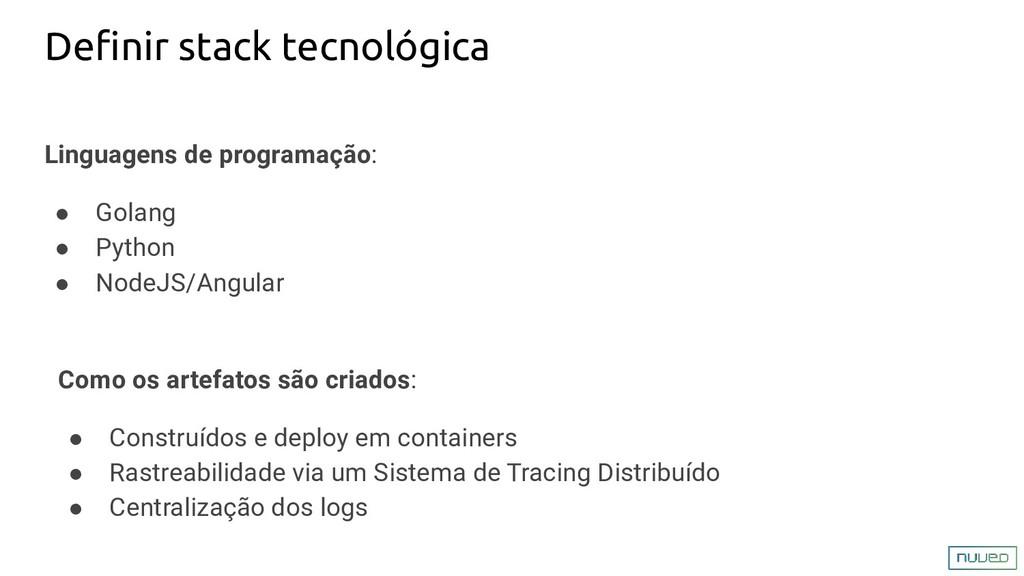 Definir stack tecnológica Linguagens de programa...