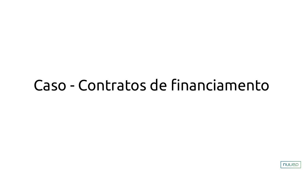 Caso - Contratos de financiamento