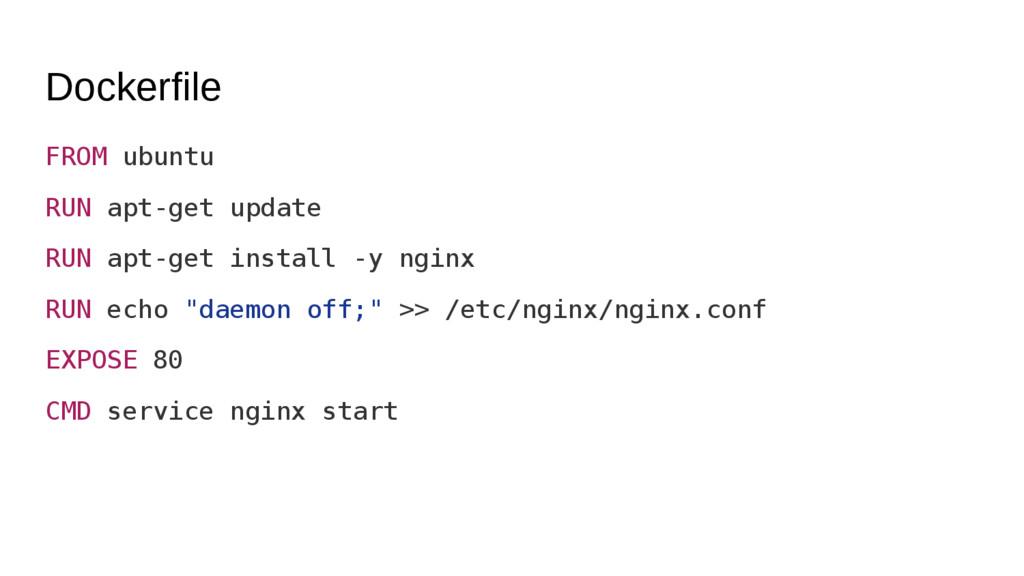 Dockerfile FROM ubuntu RUN apt-get update RUN a...