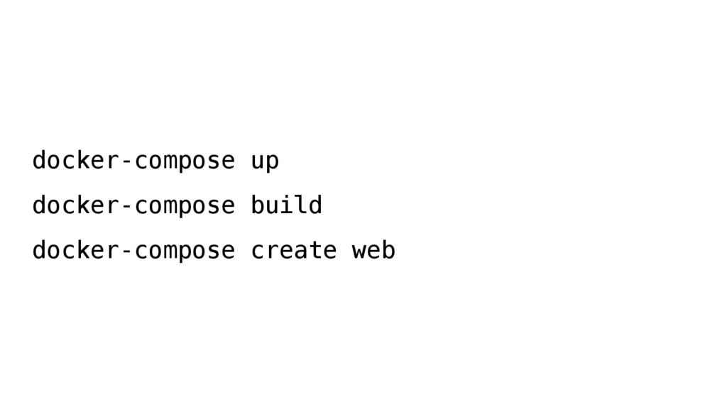 docker-compose up docker-compose build docker-c...