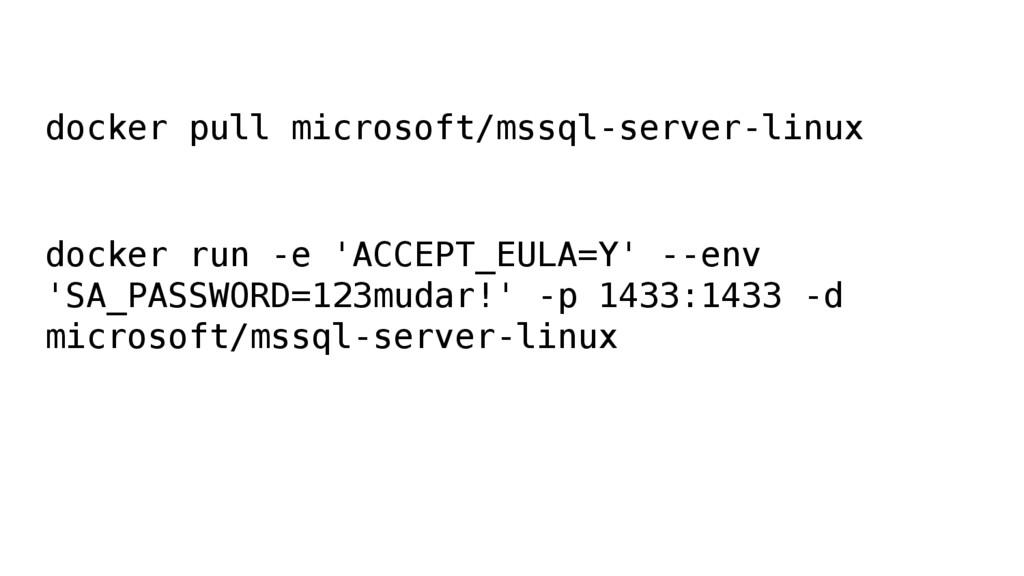 docker pull microsoft/mssql-server-linux docker...