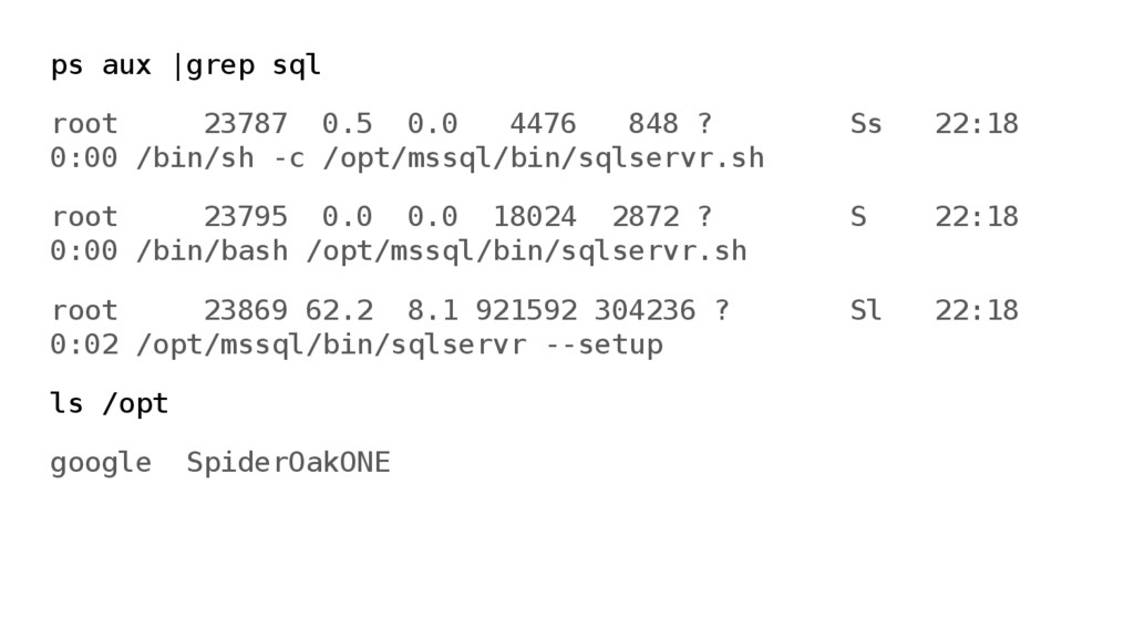 ps aux |grep sql root 23787 0.5 0.0 4476 848 ? ...
