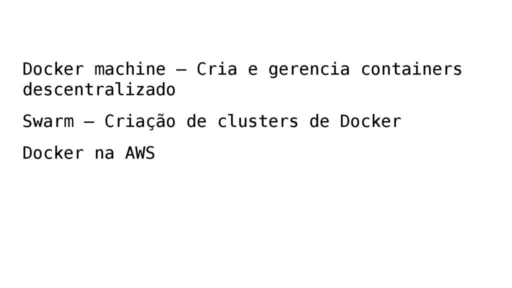 Docker machine – Cria e gerencia containers des...