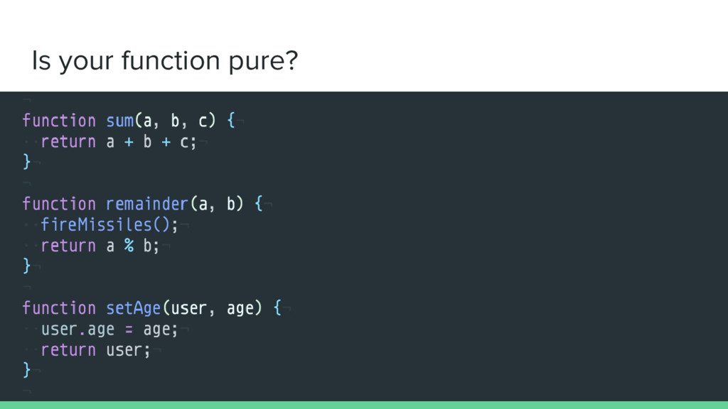 Is your function pure?