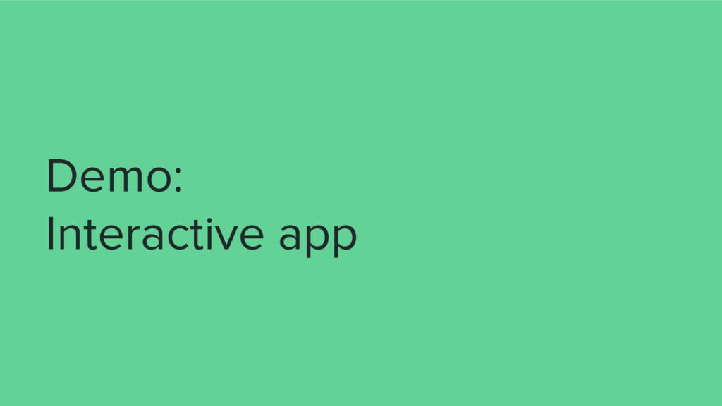 Demo: Interactive app