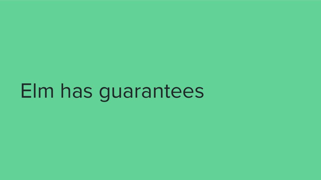 Elm has guarantees