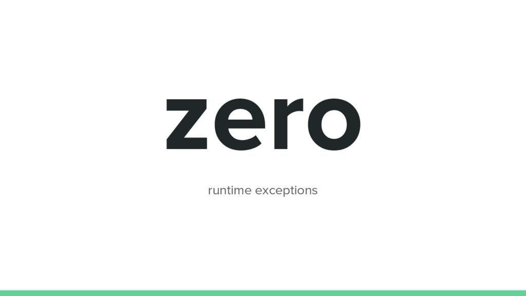 zero runtime exceptions