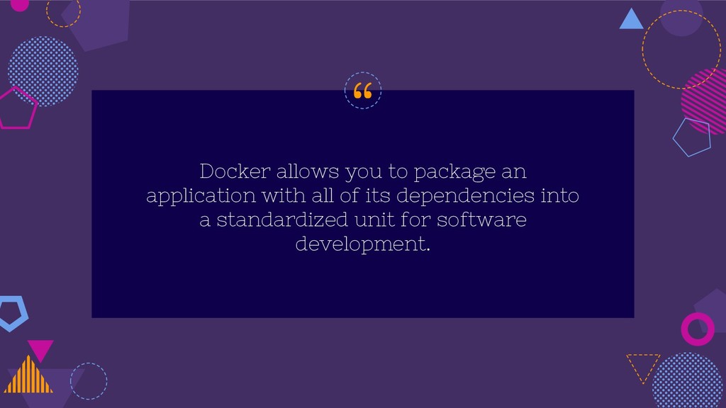 """"""" Docker allows you to package an application w..."""