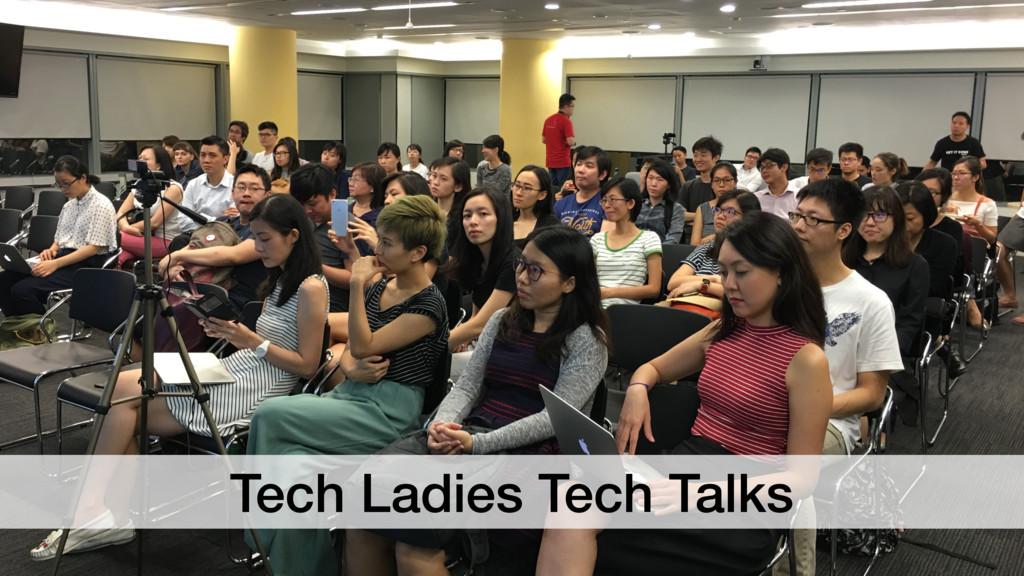 Tech Ladies Tech Talks