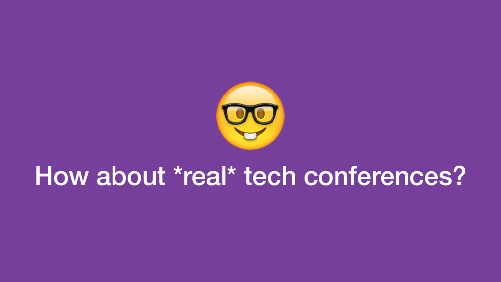 How about *real* tech conferences?