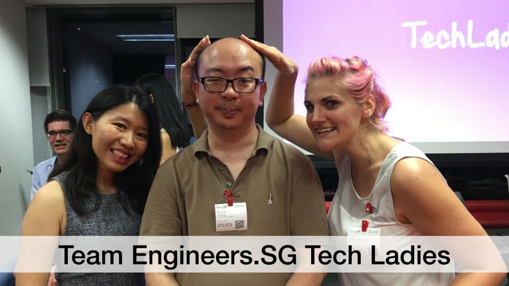 Team Engineers.SG Tech Ladies