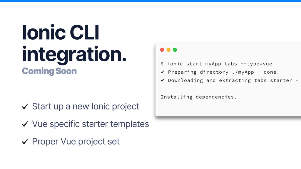 Ionic CLI integration. Coming Soon Start up a n...