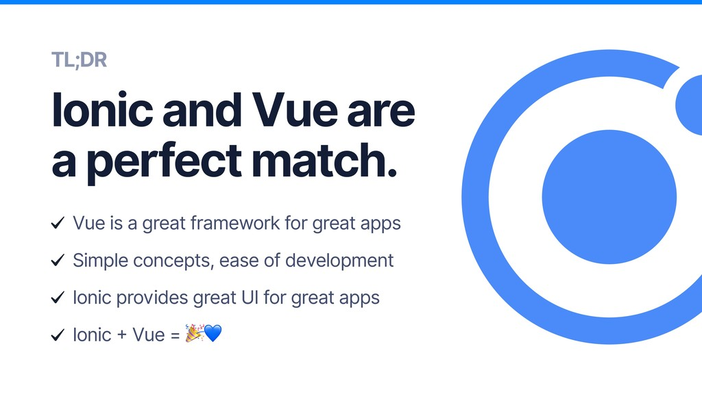 TL;DR Ionic and Vue are a perfect match. Vue is...