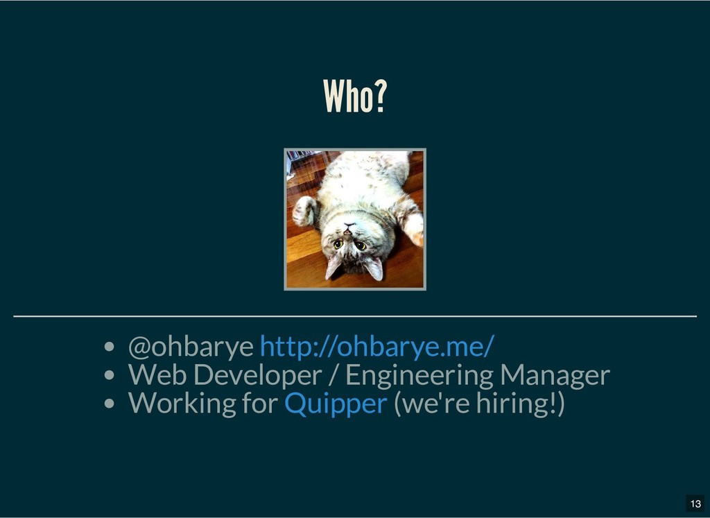 Who? Who? @ohbarye Web Developer / Engineering ...