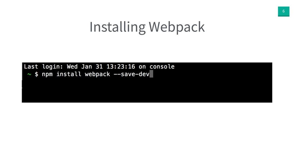 6 Installing Webpack