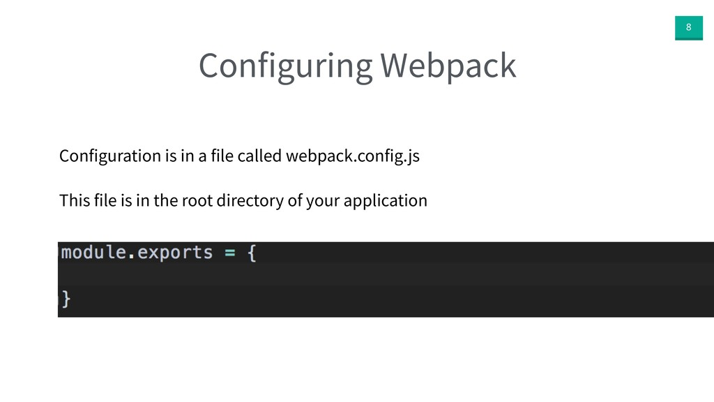 8 Configuring Webpack Configuration is in a fil...