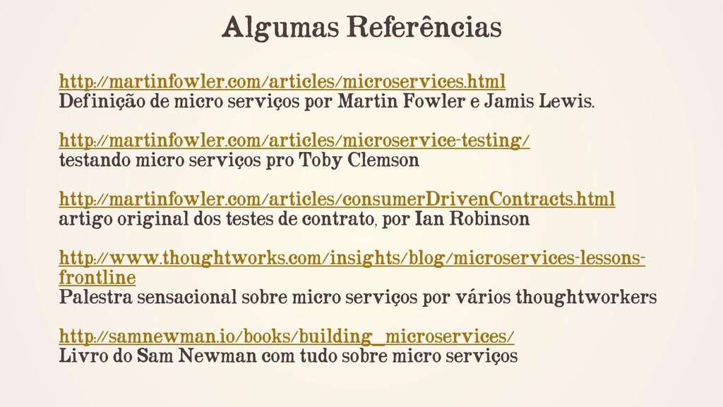 Algumas Referências ! http:/ /martinfowler.com/...