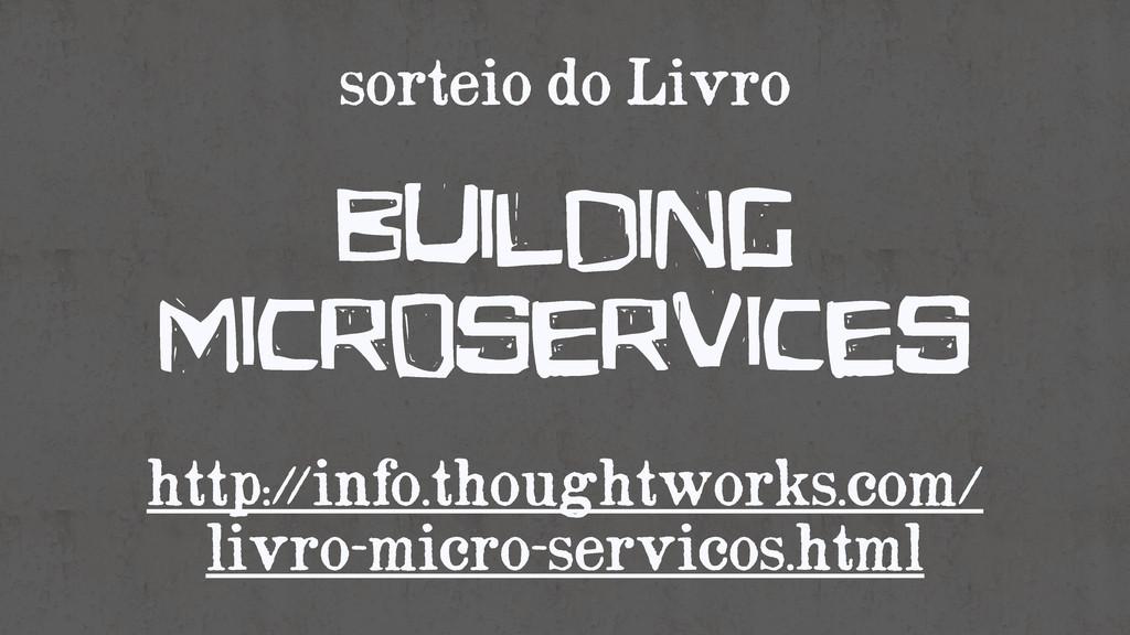 sorteio do Livro ! Building mIcroservices ! htt...