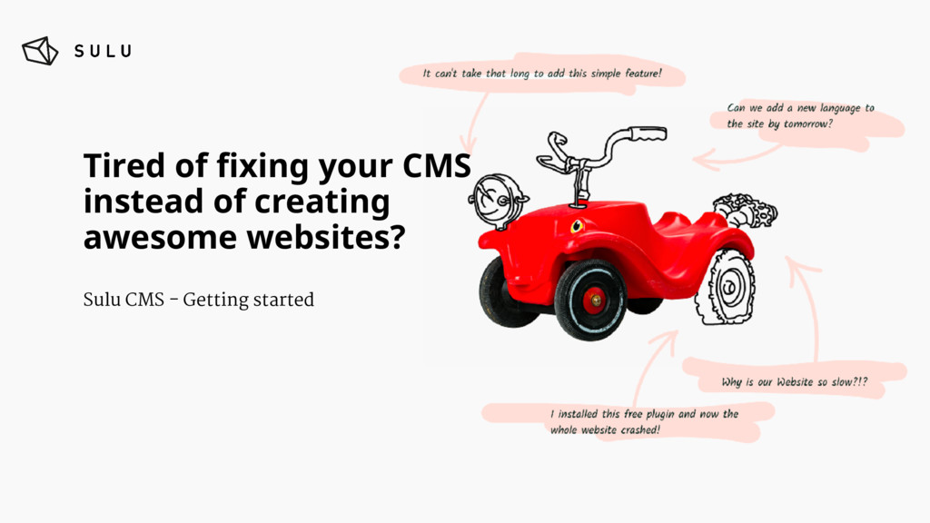 Tired of fixing your CMS  instead of creating a...