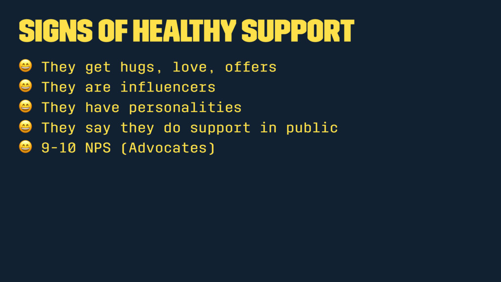 Signs of healthy support ! They get hugs, love,...