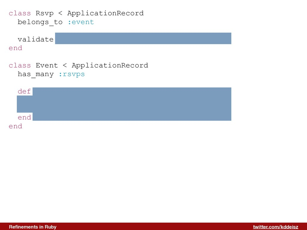 twitter.com/kddeisz Refinements in Ruby class Rs...
