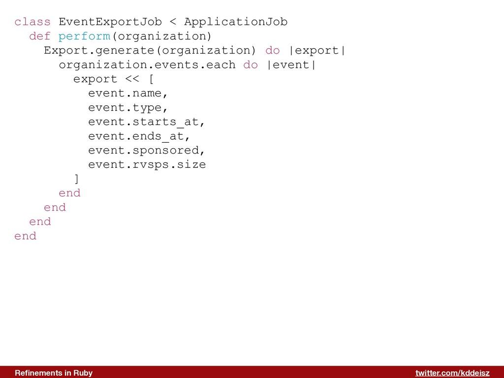 twitter.com/kddeisz Refinements in Ruby class Ev...