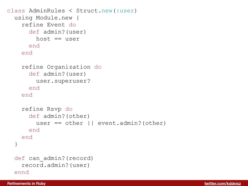 twitter.com/kddeisz Refinements in Ruby class Ad...
