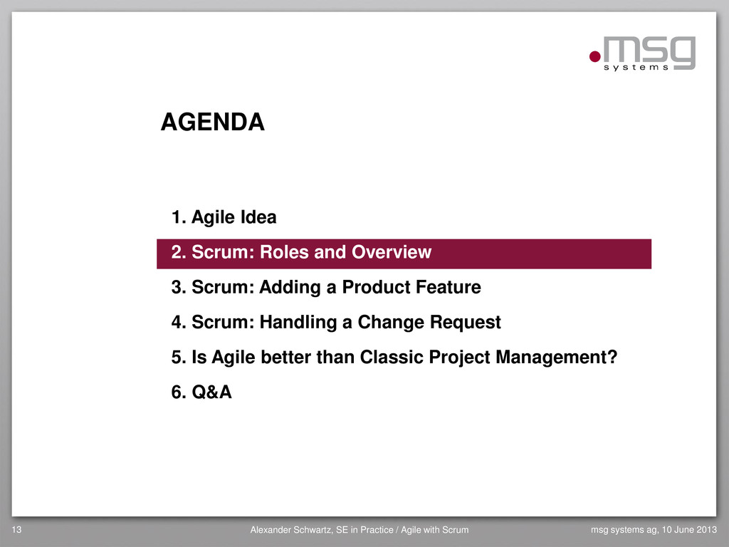 AGENDA 1. Agile Idea 2. Scrum: Roles and Overvi...