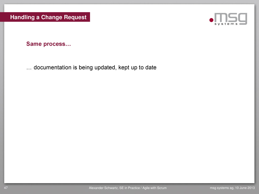 Handling a Change Request Same process… … docum...