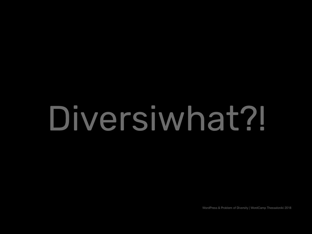WordPress & Problem of Diversity   WordCamp The...