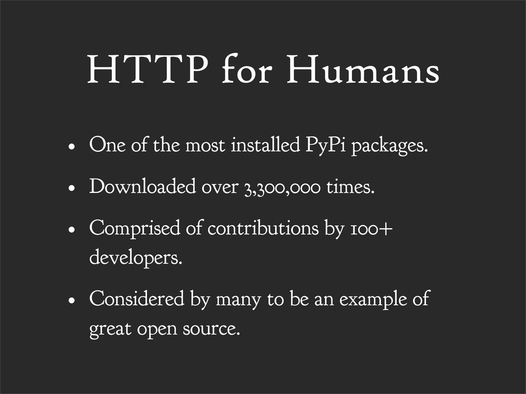 HTTP for Humans • One of the most installed PyP...