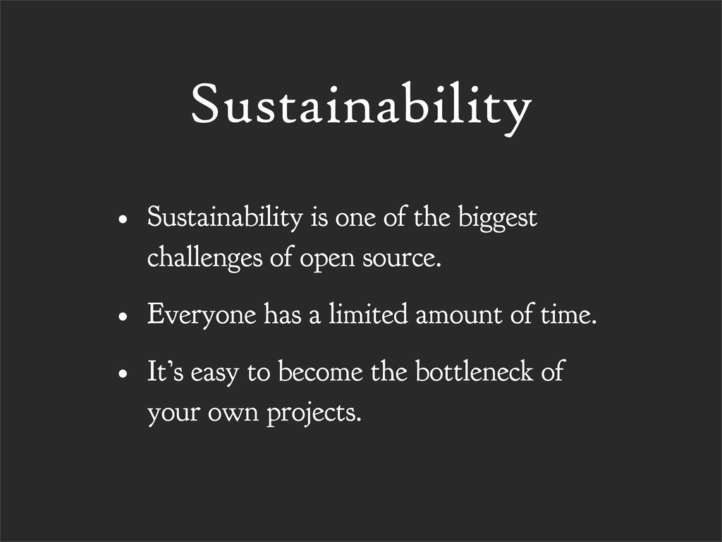 Sustainability • Sustainability is one of the b...