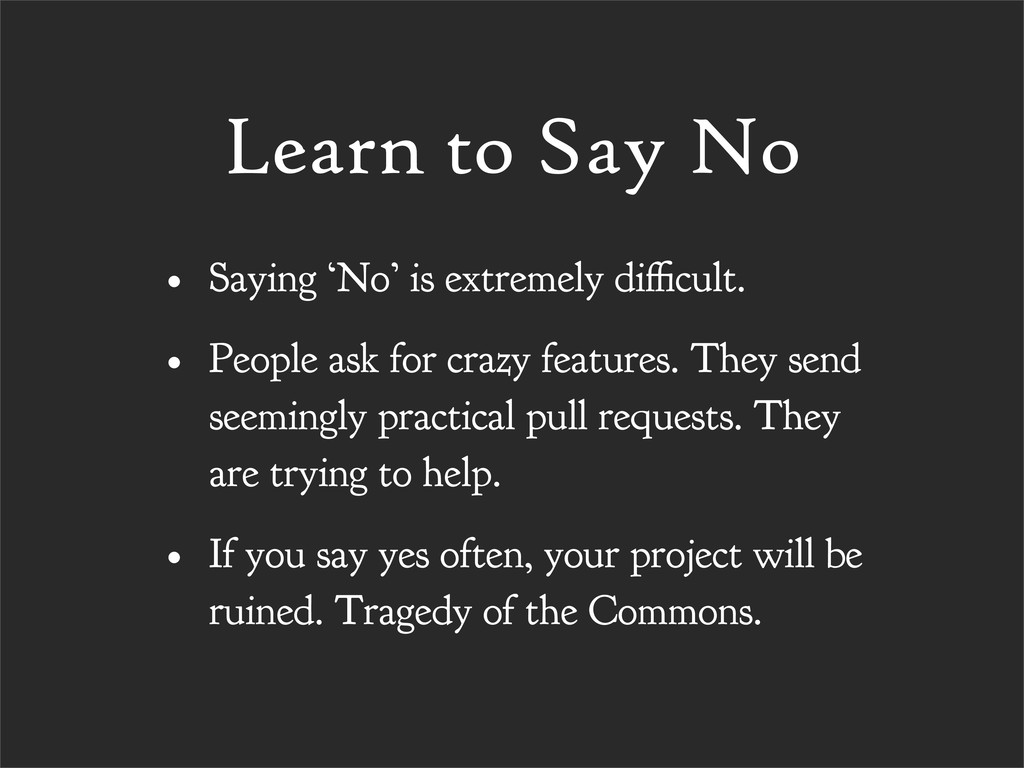 Learn to Say No • Saying 'No' is extremely di c...