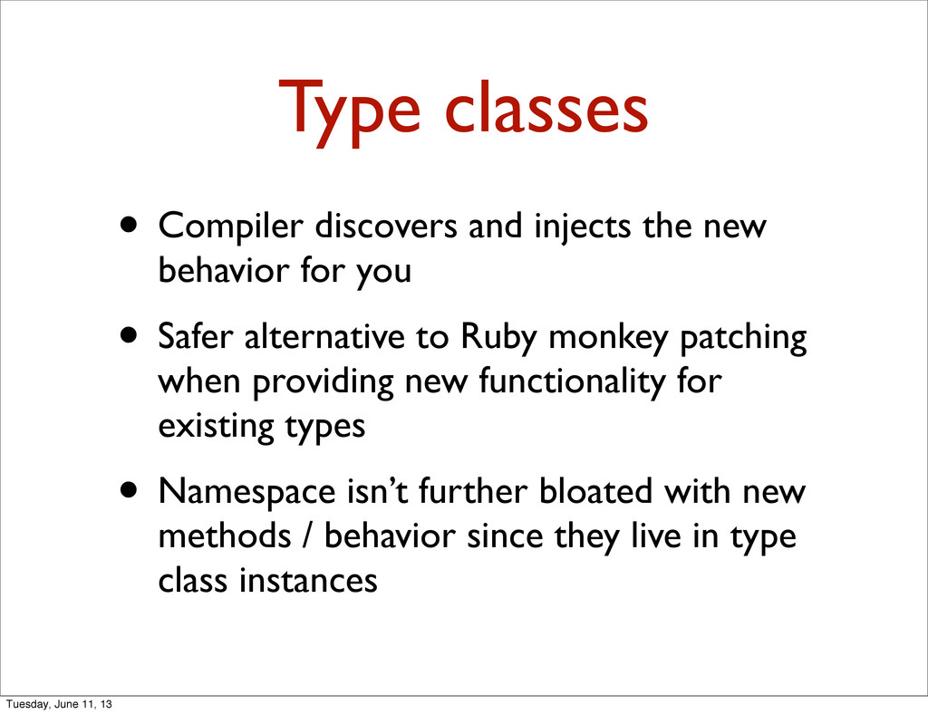 Type classes • Compiler discovers and injects t...