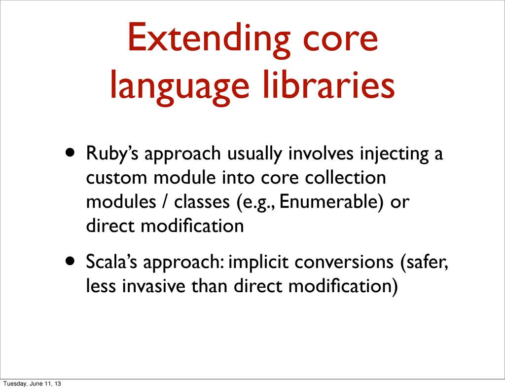 Extending core language libraries • Ruby's appr...