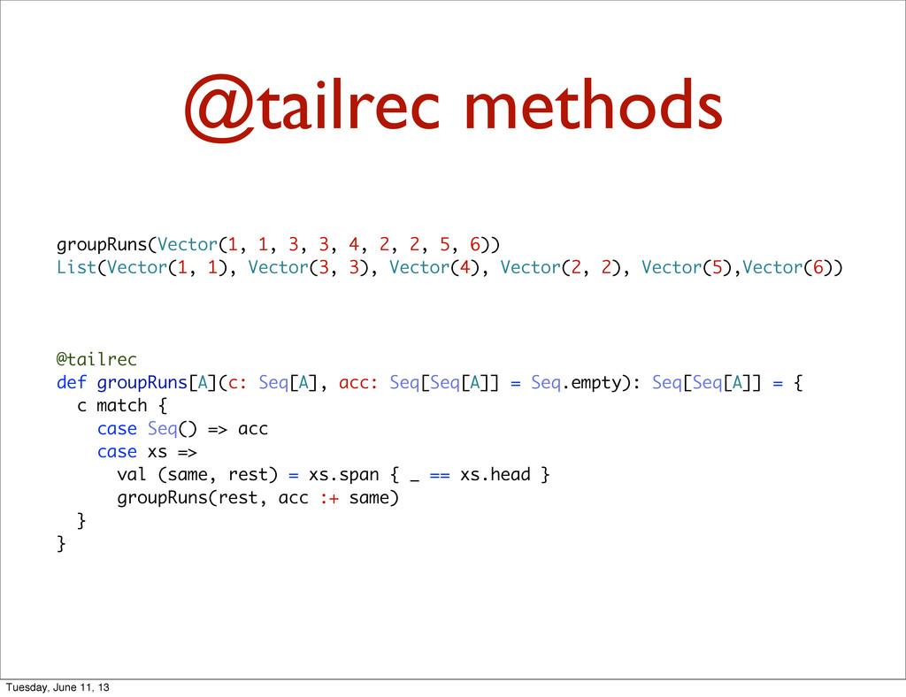 @tailrec methods groupRuns(Vector(1, 1, 3, 3, 4...