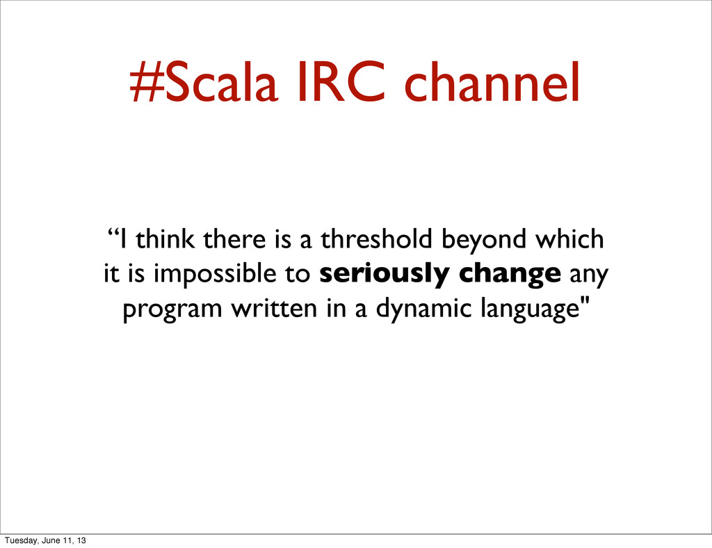 """#Scala IRC channel """"I think there is a threshol..."""