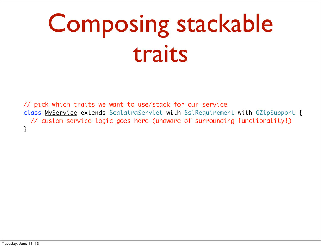 Composing stackable traits // pick which traits...