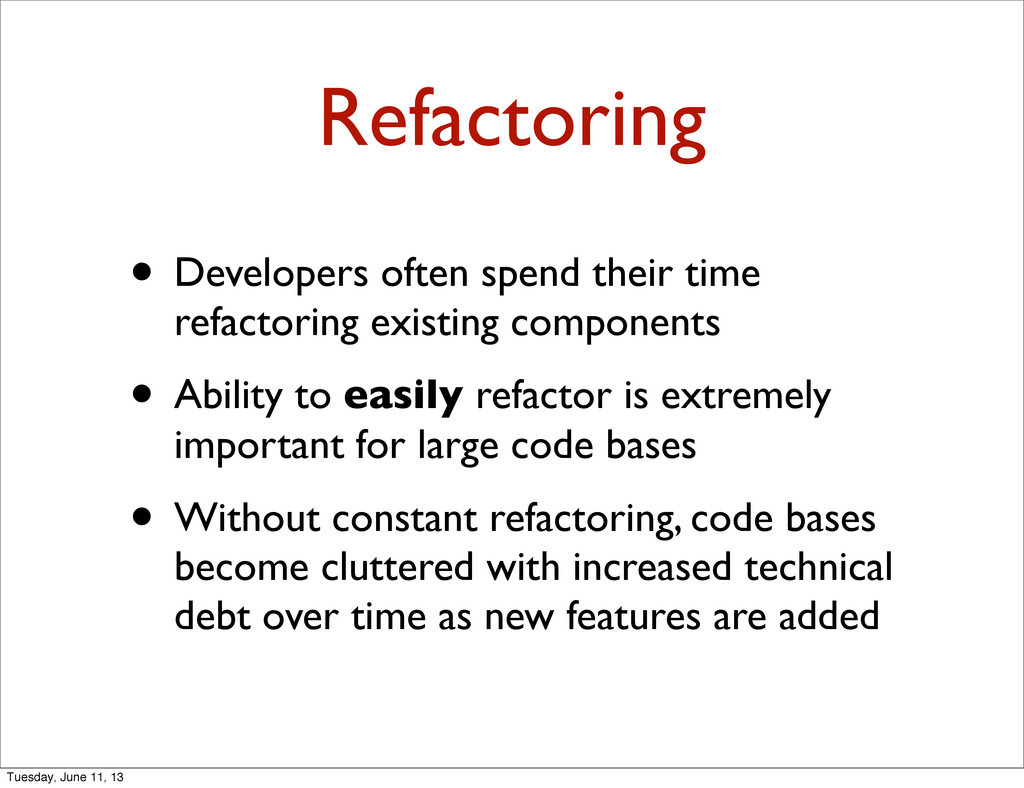 Refactoring • Developers often spend their time...
