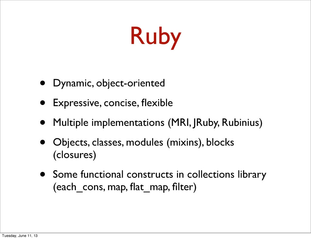 Ruby • Dynamic, object-oriented • Expressive, c...