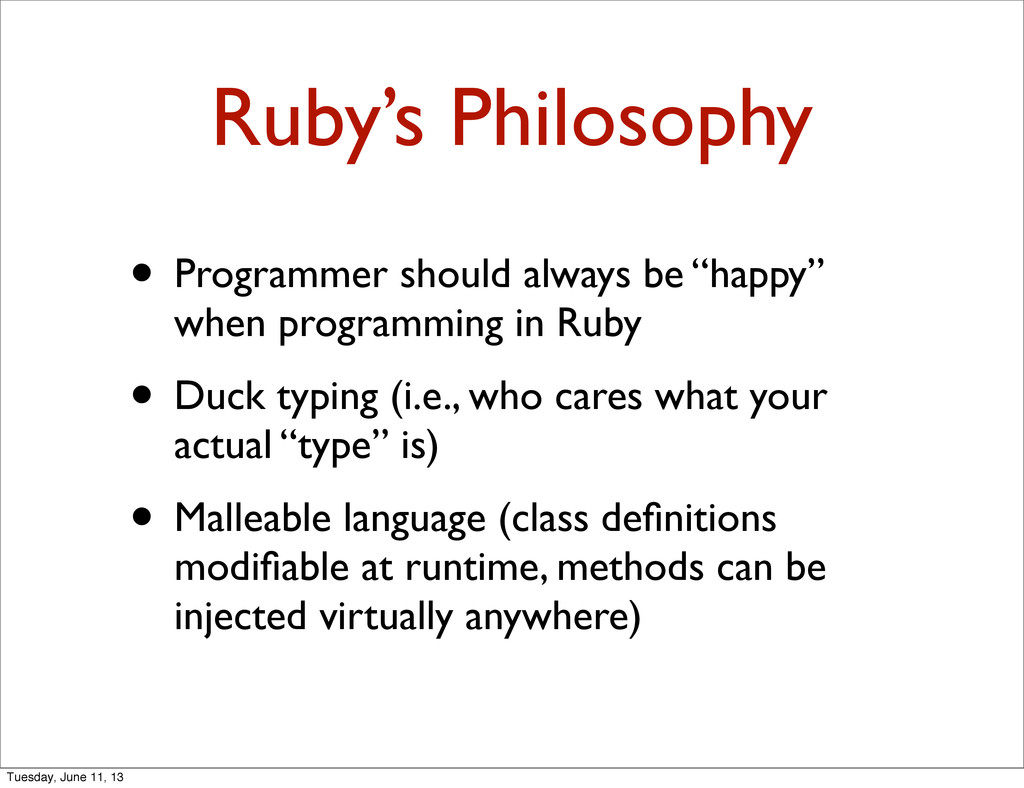 Ruby's Philosophy • Programmer should always be...