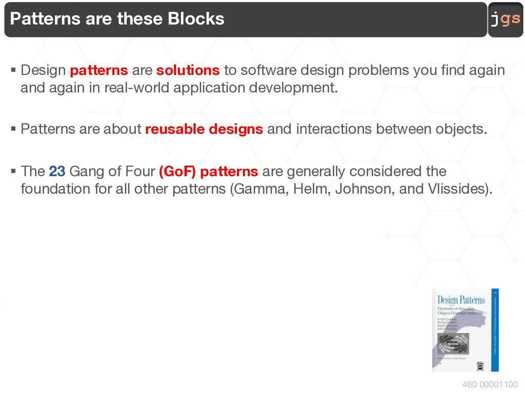 jgs 460 00001100 Patterns are these Blocks § De...