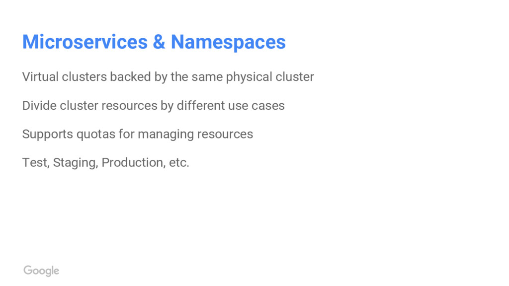 Microservices & Namespaces Virtual clusters bac...