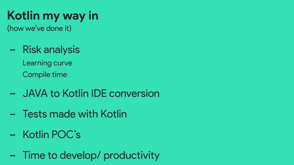 Kotlin my way in (how we've done it) - Risk ana...