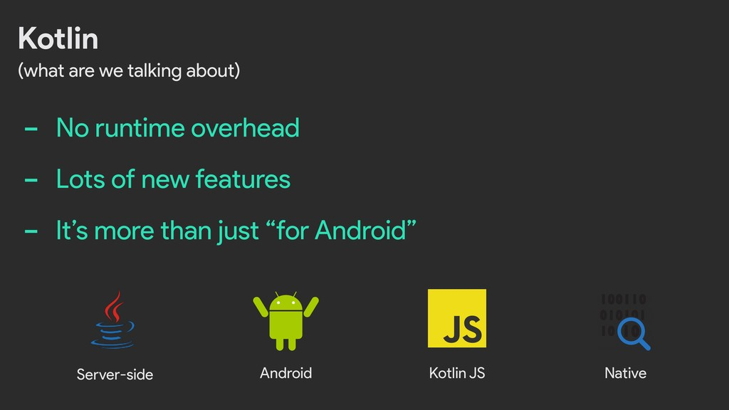 Kotlin (what are we talking about) Server-side ...