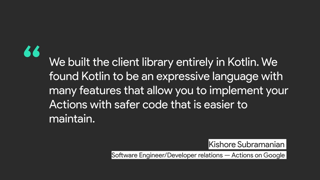 """We built the client library entirely in Kotlin..."