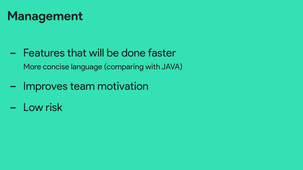Management - Features that will be done faster ...