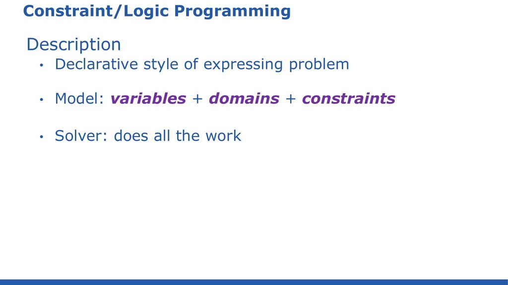 Constraint/Logic Programming Description • Decl...