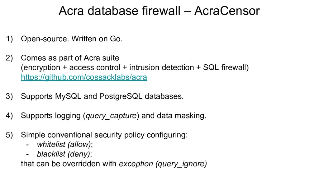 Acra database firewall – AcraCensor 1) Open-sou...